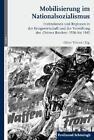 Mobilisierung im Nationalsozialismus (2013, Gebundene Ausgabe)