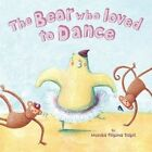 The Bear Who Loved to Dance by Monika Filipina Trzpil (Paperback, 2015)