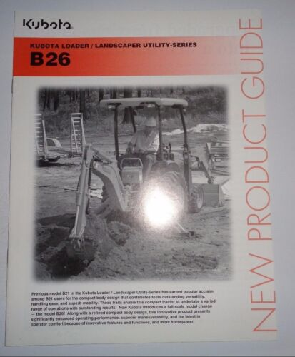 *Kubota B26 Tractor Loader Backhoe New Product Guide Sales Brochure literature