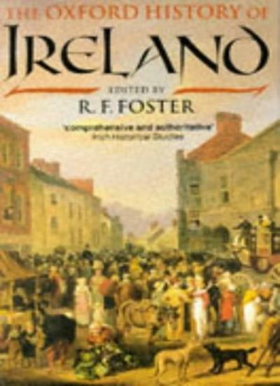 The Oxford History of Ireland By R. F. Foster. 9780192852717