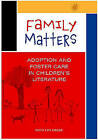 Family Matters: Adoption and Foster Care in Children's Literature by Ruth Meese (Paperback / softback, 2009)