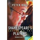 Shakespeare (TM)s Advice to the Players by Peter Hall (Paperback, 2014)
