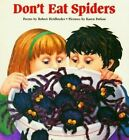 Don't Eat Spiders by Robert Heidbreder, Karen Patkau (Paperback, 2000)