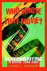Who Wrote That Movie?: Screenwriting in Review: 2000 - 2002 by Chris C Wehner (Paperback / softback, 2003)