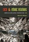 Race and Ethnic Relations: American and Global Perspectives by Martin N. Marger (Hardback, 2014)