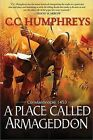 A Place Called Armageddon: Constantinople 1453 by C C Humphreys (Paperback / softback, 2013)