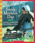 Sarah Morton's Day: A Day in the Life of a Pilgrim Girl by Kate Waters Kate Waters (Paperback / softback, 2008)
