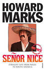 Senor Nice: Straight Life from Wales to South America by Howard Marks (Paperback, 2007)