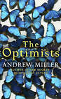The Optimists by Andrew Miller (Hardback, 2005)
