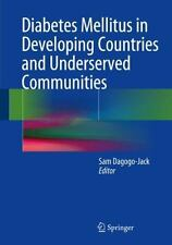 Diabetes Mellitus in Developing Countries and Underserved Communities: By Dag...