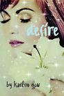 Desire (Desire Series #1) by Kailin Gow (Paperback / softback, 2011)