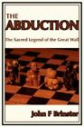 The Abduction The Sacred Legend of The Great Wall 9781434300393 Brinster Book