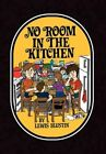 No Room in The Kitchen 9781450085410 by Lewis Blustin Paperback