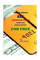 How To Remove All Negative Items From Your Credit Report: Do It... Free Shipping