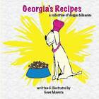 Georgia's Recipes: A Collection of Doggie Delicacies by Anne Manera (Paperback / softback, 2014)