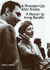 A Sweeper-up After Artists: A Memoir by Irving Sandler by Irving Sandler (Hardback, 2004)