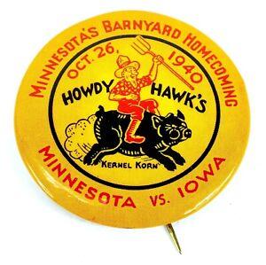 Vintage-1940-MINNESOTA-VS-IOWA-HOMECOMING-Kernel-Korn-HOWDY-HAWK-039-S-Pinback-Pin