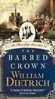The Barbed Crown by William Dietrich (Paperback, 2014)