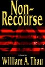 Non-recourse by Thau William A. 059566671x iUniverse Inc Hardcover