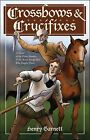 Crossbows and Crucifixes: A Novel of the Priest Hunters and the Brave Young Men Who Fought Them by Henry Garnett (Paperback / softback, 2008)