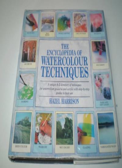 Encyclopedia of Watercolour Techniques By Hazel Harrison