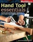 Hand Tool Essentials: Refine Your Power Tool Projects with Hand Tool Techniques by Popular Woodworking Editors (Paperback, 2007)