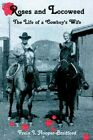 Roses and Locoweed The Life of a Cowboy's Wife 9780595359332 Hooper-bradford