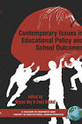Contemporary Issues in Educational Policy and School Outcomes by Information Age Publishing (Hardback, 2006)
