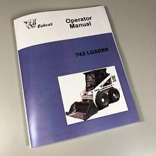 Bobcat 743 Loader Skid Steer Owners Operators Manual Book Maintenance Parts