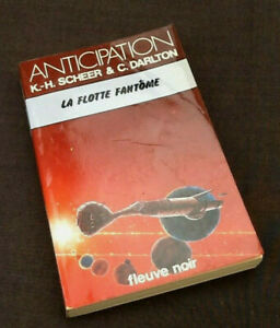 Anticipation K.H Scheer et Clark Darlton  La Flotte Fantôme (1978)  N°846