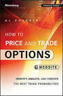 How to Price and Trade Options: Identify, Analyze, and Execute the Best Trade Probabilities + Website by Al Sherbin (Paperback, 2015)
