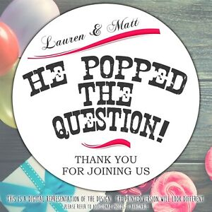 Personalised-He-Popped-the-Question-Engagement-Party-round-stickers-labels-sheet