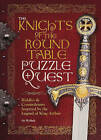 Knights of the Round Table Puzzle Quest by Richard Wolfrik Galland (Hardback, 2015)