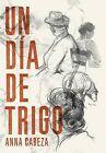 Un Dia de Trigo by Anna Cabeza (Hardback, 2013)