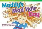 Maddy's Mad Hair Day by Sharon Callen (Paperback / softback, 2013)