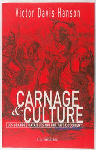 Carnage et culture : Les grandes batailles qui ont fait l'occident Hanson 2002