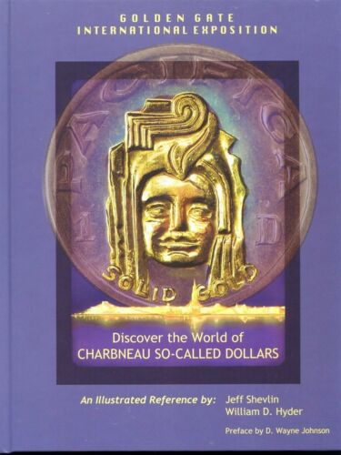 LPE So-Called Dollars  NEW REFERENCE Charbneau Alaska Gold California Gold