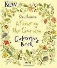 Kew A Year in the Garden Colouring Book by Bloomsbury Publishing PLC (Paperback, 2016)