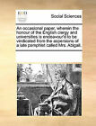 An Occasional Paper, Wherein the Honour of the English Clergy and Universities Is Endeavour'd to Be Vindicated from the Aspersions of a Late Pamphlet Called Mrs. Abigail. by Multiple Contributors (Paperback / softback, 2010)
