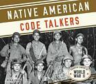 Native American Code Talkers by M M Eboch (Hardback, 2015)