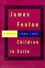 Children in Exile: Poems 1968-1984 by Professor James Fenton (Paperback / softback, 1994)