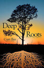 Deep Roots by Curt Iles (Paperback / softback, 2010)