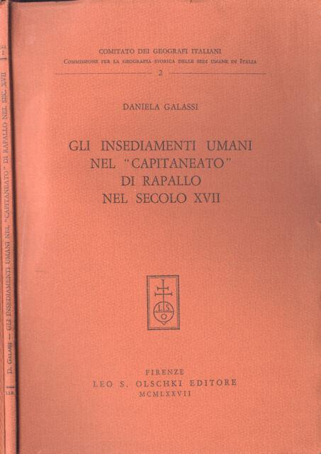 Gli insediamenti umani nel Capitaneato di Rapallo nel secolo XVII. . Daniela Gal