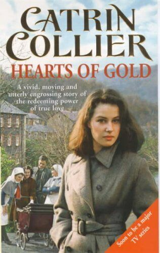 Hearts of Gold (Pontypridd) By  Catrin Collier. 9780099231110