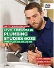 The City & Guilds Textbook Level 3 Diploma in Plumbing Studies 6035 Units 201