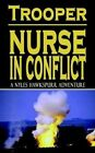 Nurse in Conflict The Gulf War 1991 Paperback – 30 Sep 2002