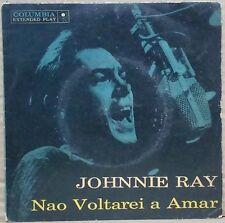 """JOHNNIE RAY 1959 """"Não Voltarei A Amar"""" RARE! Unique! P/S 7"""" EP 45 BRAZIL"""