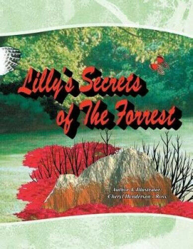 Lilly's Secret of the Forrest by Cheryl Henderson-Ross.