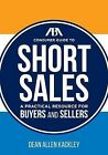 The ABA Consumer Guide to Short Sales: A Practical Resource for Buyers and Sellers by Dean Allen Kackley (Paperback / softback, 2015)