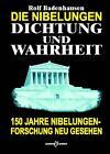 Die Nibelungen - Dichtung und Wahrheit von Rolf Badenhausen (2005, Kunststoffeinband)